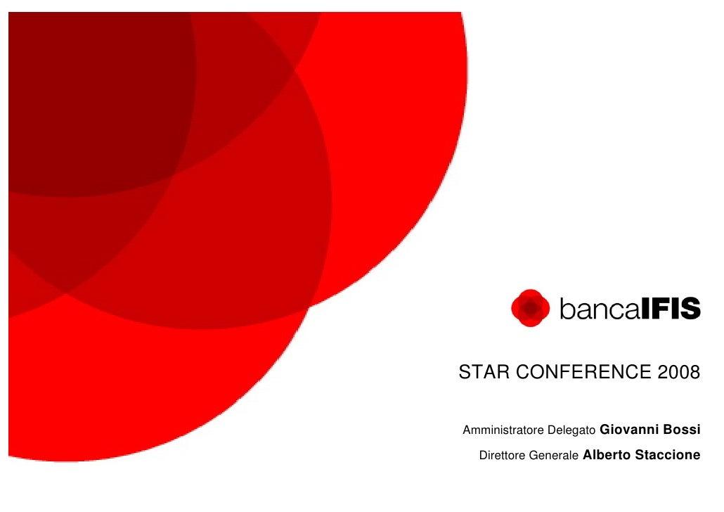 STAR CONFERENCE 2008  Amministratore Delegato Giovanni Bossi    Direttore Generale Alberto Staccione