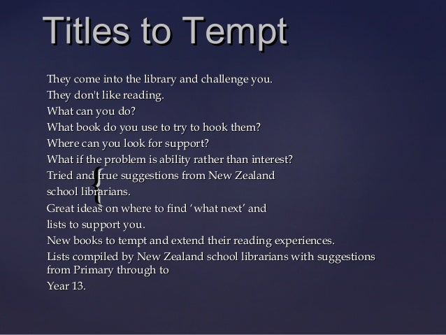 {{ Titles to TemptTitles to Tempt They come into the library and challenge you.They come into the library and challenge yo...