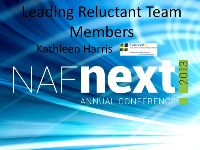 Leading Reluctant Team Members Kathleen Harris