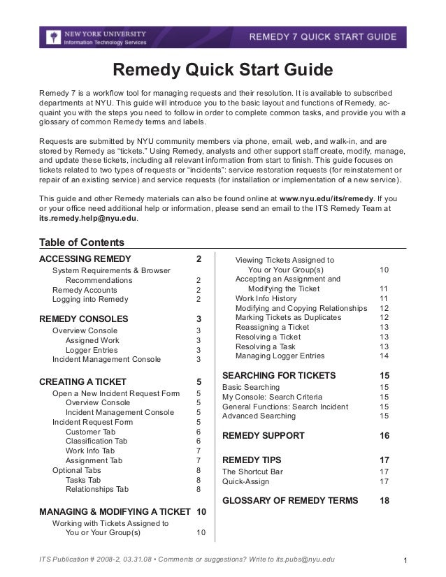 Remedy Quick Start Guide Remedy 7 is a workflow tool for managing requests and their resolution. It is available to subscr...