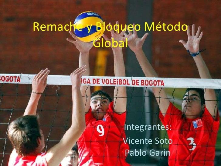 Remache y Bloqueo Método         Global             Integrantes:             Vicente Soto             Pablo Garin