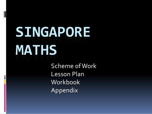SINGAPORE MATHS Scheme of Work Lesson Plan Workbook Appendix