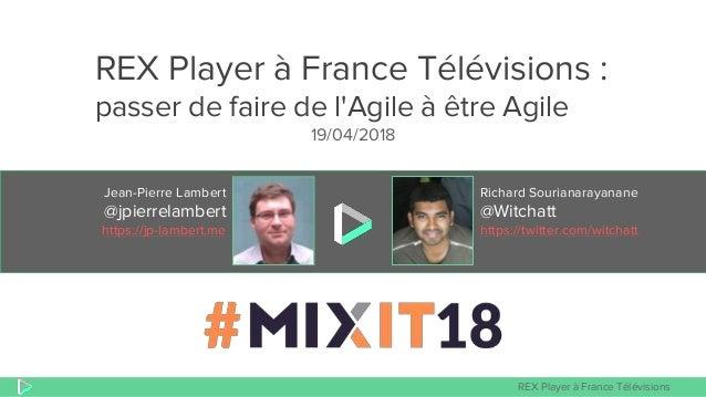 REX Player à France Télévisions Jean-Pierre Lambert @jpierrelambert https://jp-lambert.me Richard Sourianarayanane @Witcha...