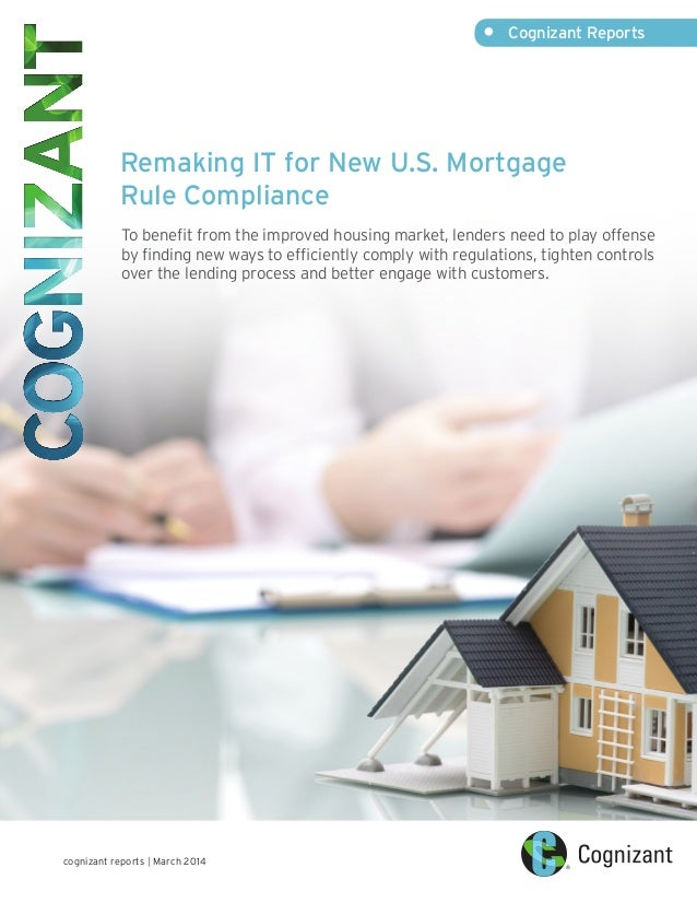 Remaking IT for New U.S. Mortgage Rule Compliance To benefit from the improved housing market, lenders need to play offens...