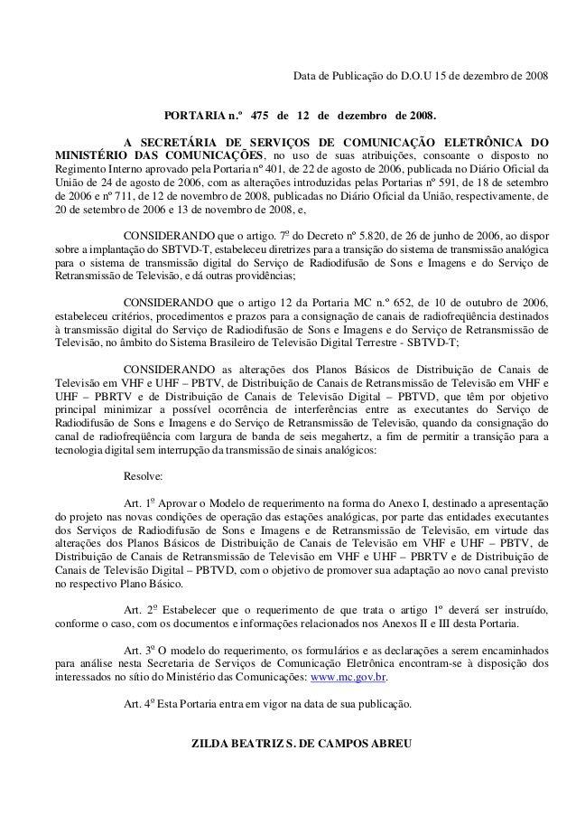 1 Data de Publicação do D.O.U 15 de dezembro de 2008 PORTARIA n.º 475 de 12 de dezembro de 2008. A SECRETÁRIA DE SERVIÇOS ...