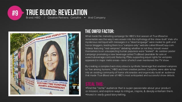#9   True blood: revelation     Brand: HBO   /   Creative Partners: Campfire   Ÿ     And Company                          ...