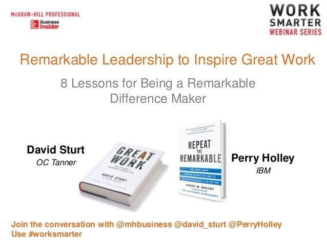 Remarkable Leadership to Inspire Great Work 8 Lessons for Being a Remarkable Difference Maker  David Sturt OC Tanner  Perr...