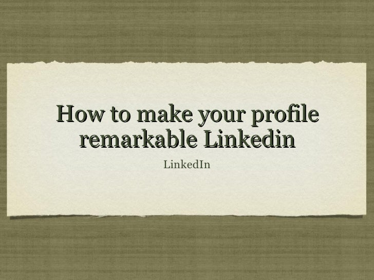 How to make your profile remarkable Linkedin         LinkedIn