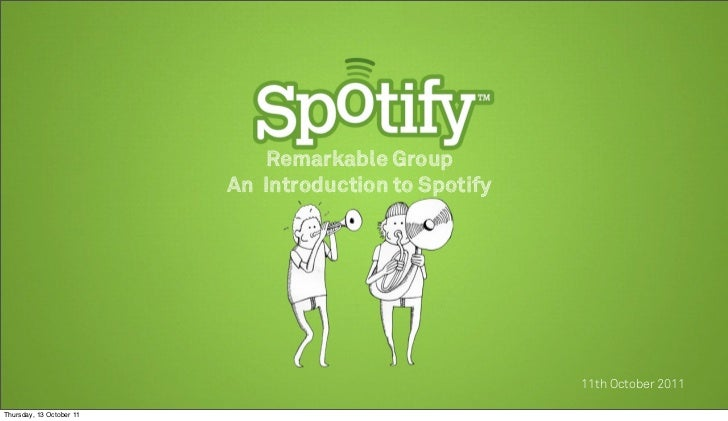 Remarkable Group                          An Introduction to Spotify                                                      ...