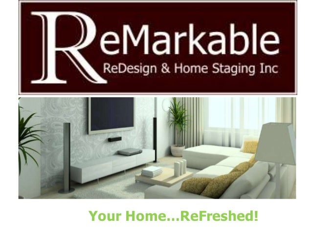 Your Home…ReFreshed!