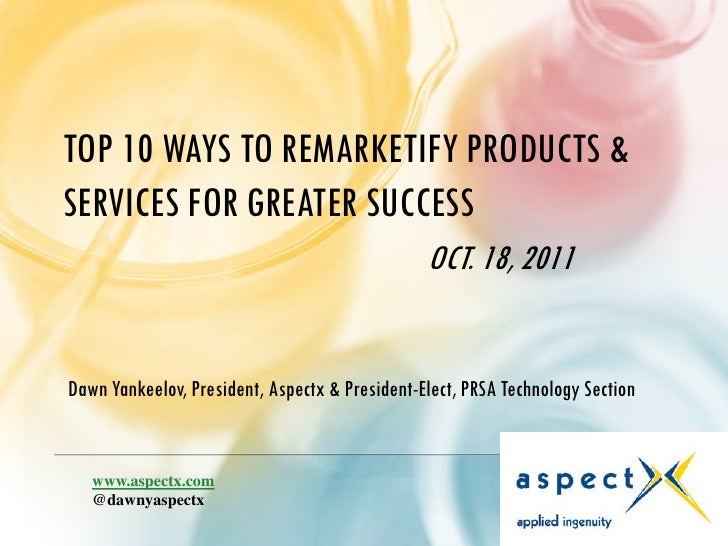TOP 10 WAYS TO REMARKETIFY PRODUCTS &SERVICES FOR GREATER SUCCESS                                                OCT. 18, ...