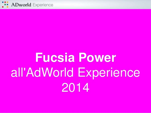Fucsia Power all'AdWorld Experience 2014
