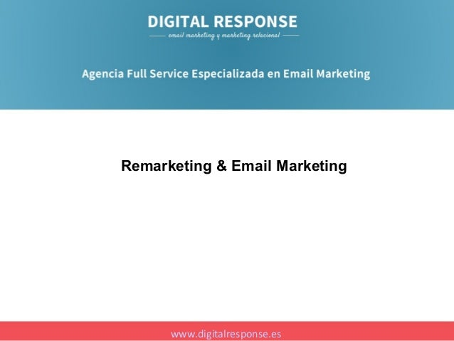 Remarketing & Email Marketing  www.digitalresponse.es