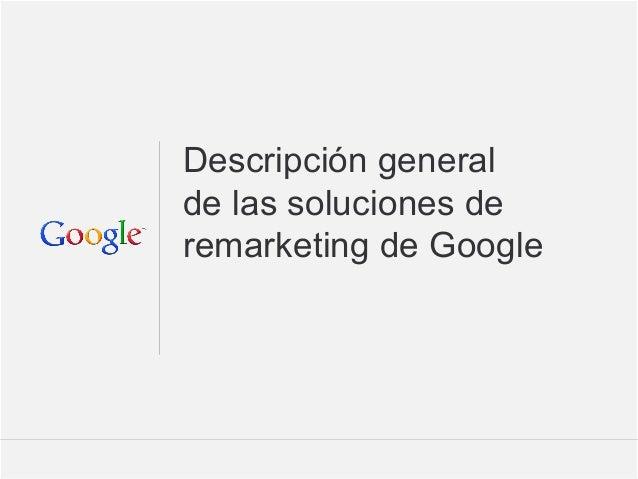 Información confidencial y propiedad de Google 1Información confidencial y propiedad de Google 1Descripción generalde las s...