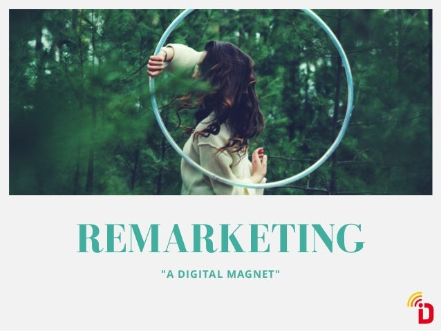 "REMARKETING ""A DIGITAL MAGNET"""