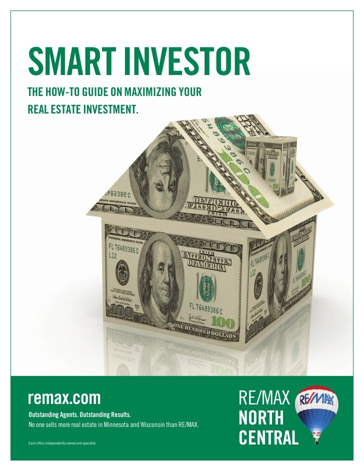 SMART INVESTOR THE HOW-TO GUIDE ON MAXIMIZING YOUR REAL ESTATE INVESTMENT.     remax.com                                  ...