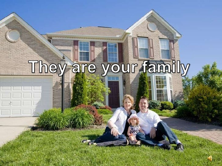 They are your family<br />