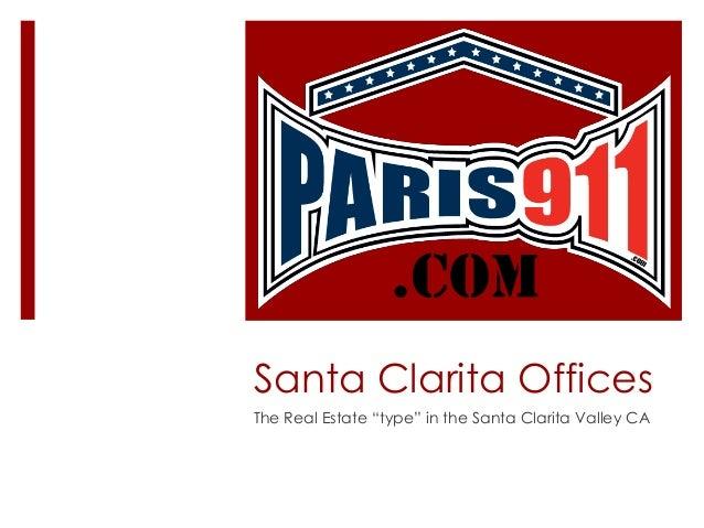 "Santa Clarita Offices The Real Estate ""type"" in the Santa Clarita Valley CA"