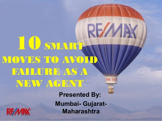 10 SMART  MOVES TO AVOID FAILURE AS A NEW AGENT Presented By: Mumbai- GujaratMaharashtra
