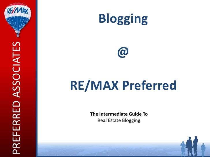 PREFERRED ASSOCIATES         Blogging                                     @                       RE/MAX Preferred        ...