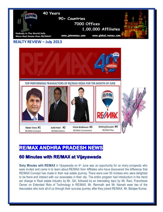 REALTY REVIEW – July 2013 RE/MAX ANDHRA PRADESH NEWS 60 Minutes with RE/MAX at Vijayawada Sixty Minutes with RE/MAX in Vij...