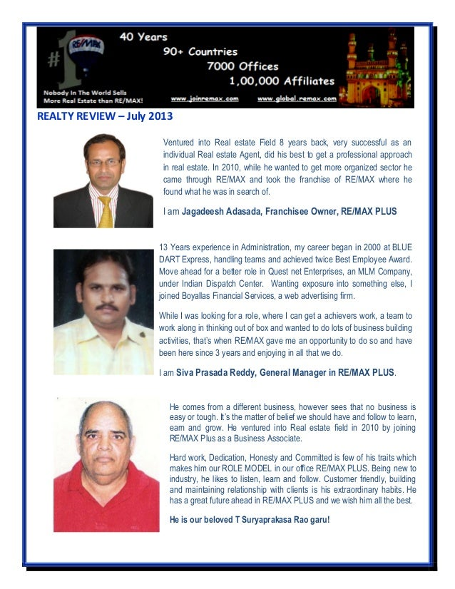 REALTY REVIEW – July 2013 Ventured into Real estate Field 8 years back, very successful as an individual Real estate Agent...