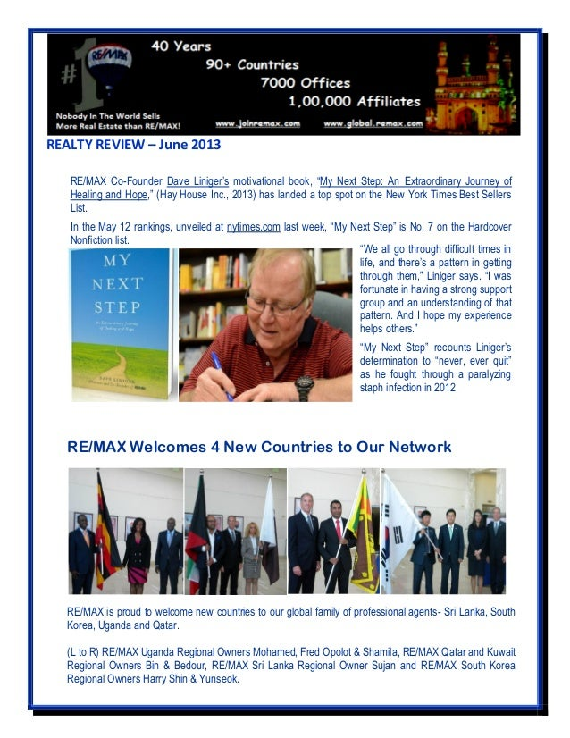 REALTY REVIEW – June 2013 RE/MAX Welcomes 4 New Countries to Our Network RE/MAX is proud to welcome new countries to our g...