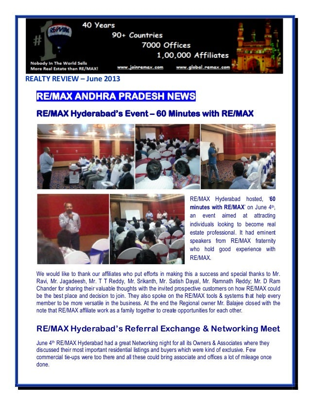 REALTY REVIEW – June 2013 RE/MAX ANDHRA PRADESH NEWS RE/MAX Hyderabad's Event – 60 Minutes with RE/MAX We would like to th...