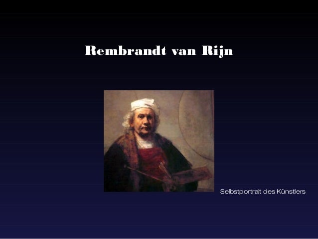 Rembrandt van Rijn                Selbstportrait des Künstlers