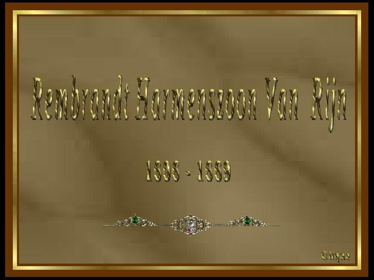 Rembrandt Harmenszoon Van  Rijn 1606 - 1669 Clique
