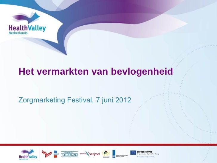 Het vermarkten van bevlogenheidZorgmarketing Festival, 7 juni 2012