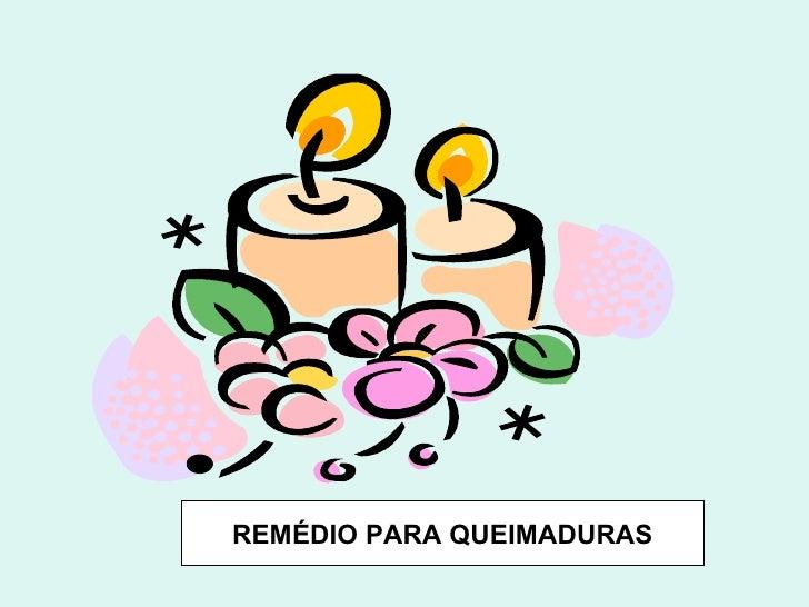 REMÉDIO PARA QUEIMADURAS