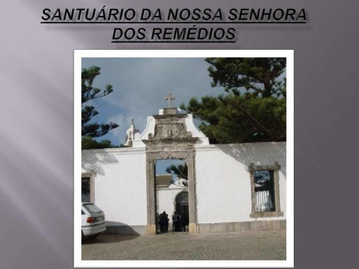 SANTUÁRIO DA NOSSA SENHORA DOS REMÉDIOS<br />