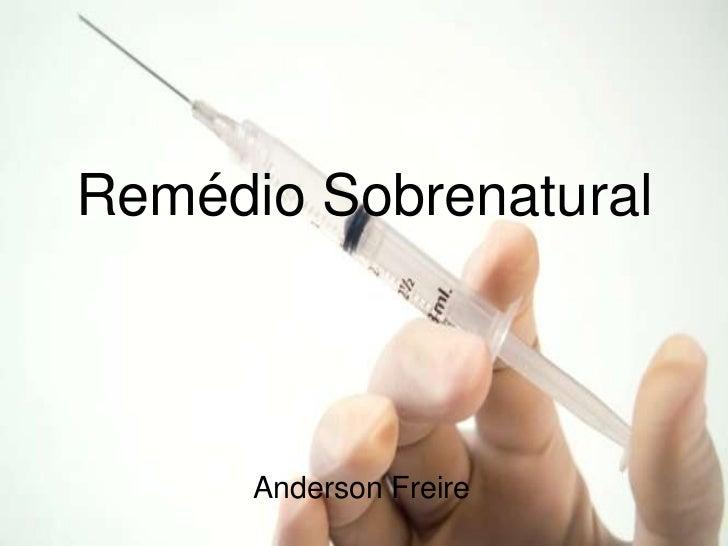 Remédio Sobrenatural      Anderson Freire