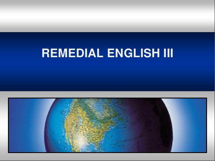 REMEDIAL ENGLISH III<br />