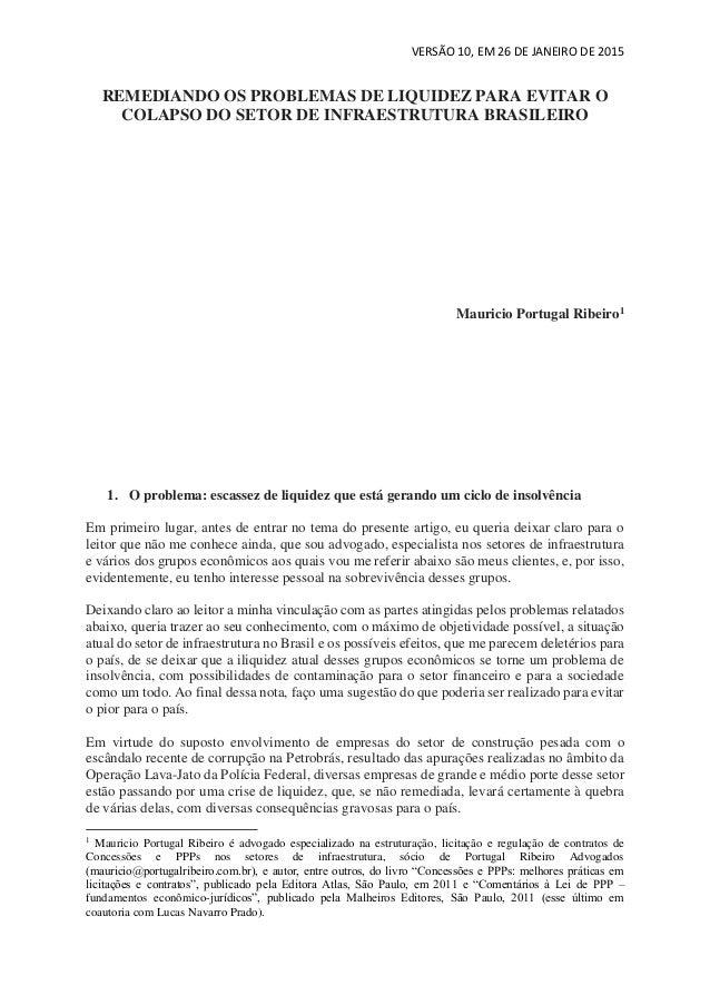 VERSÃO 10, EM 26 DE JANEIRO DE 2015 REMEDIANDO OS PROBLEMAS DE LIQUIDEZ PARA EVITAR O COLAPSO DO SETOR DE INFRAESTRUTURA B...