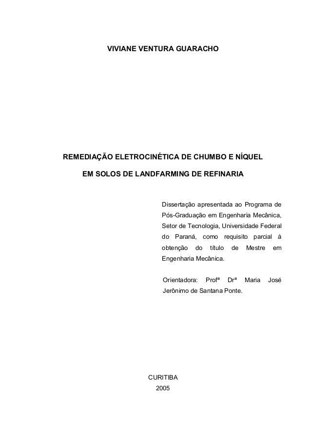 VIVIANE VENTURA GUARACHO REMEDIAÇÃO ELETROCINÉTICA DE CHUMBO E NÍQUEL EM SOLOS DE LANDFARMING DE REFINARIA Dissertação apr...