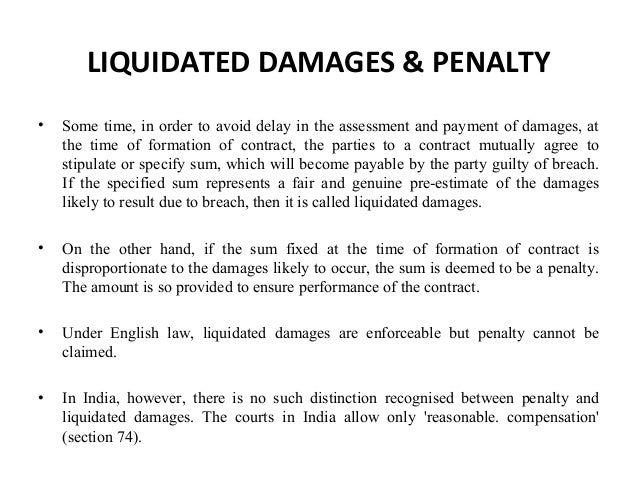 liquidating damages clause example If the liquidated damages clause is upheld, it does not matter whether actual damages are proven.