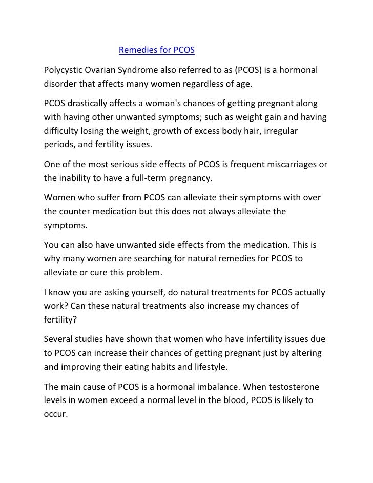Remedies for PCOSPolycystic Ovarian Syndrome also referred to as (PCOS) is a hormonaldisorder that affects many women rega...