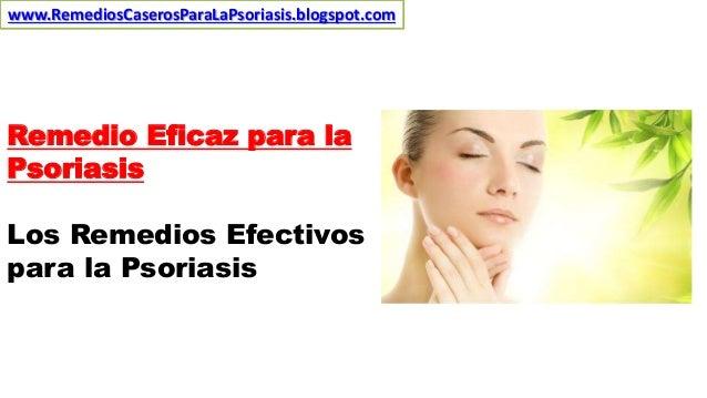www.RemediosCaserosParaLaPsoriasis.blogspot.com  Remedio Eficaz para la Psoriasis Los Remedios Efectivos para la Psoriasis