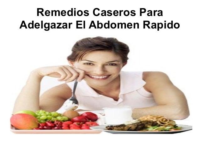 Adelgazar abdomen remedios caseros