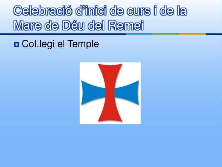 Celebració d'inici de curs i de laMare de Déu del Remei   Col.legi el Temple