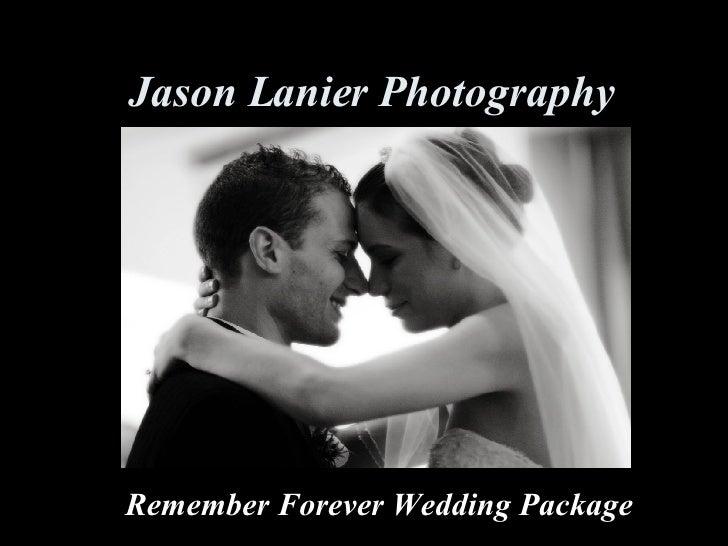 Jason Lanier Photography Remember Forever Wedding Package