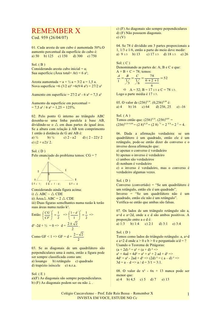 c) (F) As diagonais são sempre perpendiculares REMEMBER X                                               d) (F) Não possuem...
