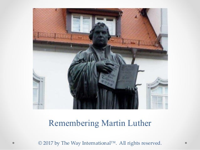 © 2017 by The Way International™. All rights reserved. Remembering Martin Luther