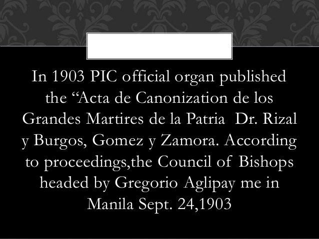"""In 1903 PIC official organ published the """"Acta de Canonization de los Grandes Martires de la Patria Dr. Rizal y Burgos, Go..."""