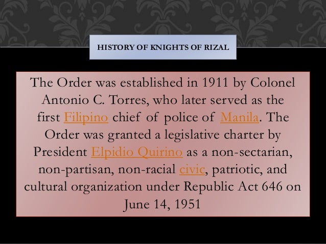 The Order was established in 1911 by Colonel Antonio C. Torres, who later served as the first Filipino chief of police of ...