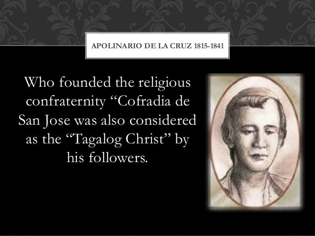"""Who founded the religious confraternity """"Cofradia de San Jose was also considered as the """"Tagalog Christ"""" by his followers..."""