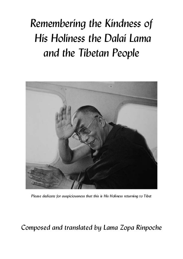 Remembering the Kindness of His Holiness the Dalai Lama and the Tibetan People Please dedicate for auspiciousness that thi...