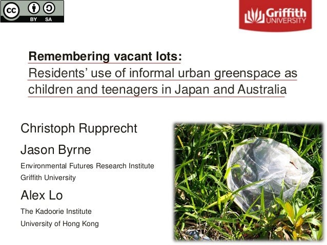 Remembering vacant lots: Residents' use of informal urban greenspace as children and teenagers in Japan and Australia Chri...
